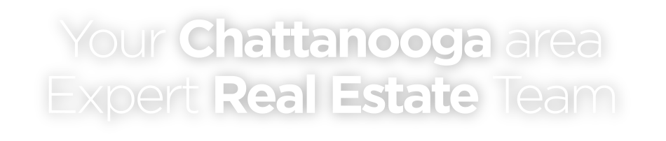 Your Chattanooga area expert real estate team.